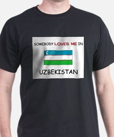 Somebody Loves Me In UZBEKISTAN T-Shirt
