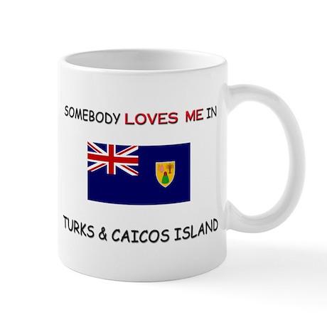 Somebody Loves Me In TURKS & CAICOS ISLAND Mug