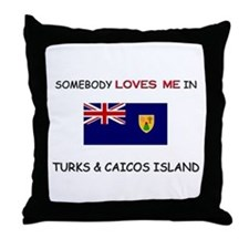 Somebody Loves Me In TURKS & CAICOS ISLAND Throw P