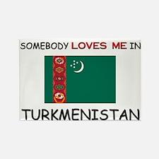Somebody Loves Me In TURKMENISTAN Rectangle Magnet