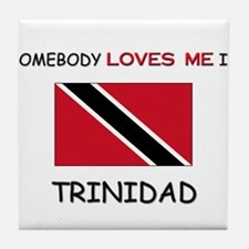 Somebody Loves Me In TRINIDAD Tile Coaster