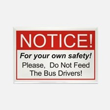 Notice / Bus Drivers Rectangle Magnet