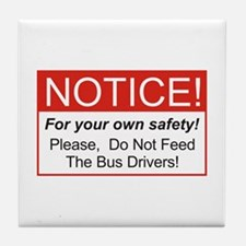 Notice / Bus Drivers Tile Coaster