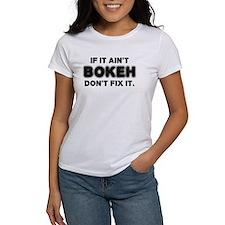 If It Ain't Bokeh, Don't Fix Tee
