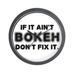 If It Ain't Bokeh, Don't Fix Wall Clock