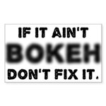 If It Ain't Bokeh, Don't Fix Rectangle Sticker