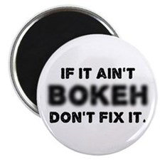 If It Ain't Bokeh, Don't Fix Magnet