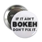 """If It Ain't Bokeh, Don't Fix 2.25"""" Button"""