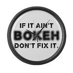 If It Ain't Bokeh, Don't Fix Large Wall Clock