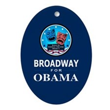 BROADWAY FOR OBAMA Oval Ornament