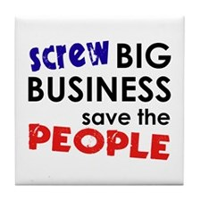 Screw Big Business Save The People Bailout Tile Co