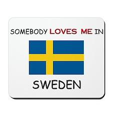 Somebody Loves Me In SWEDEN Mousepad