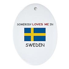 Somebody Loves Me In SWEDEN Oval Ornament