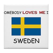 Somebody Loves Me In SWEDEN Tile Coaster