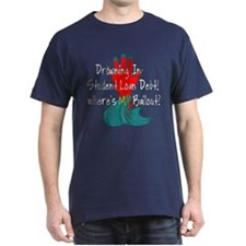 Bail Out My Student Loans T-Shirt