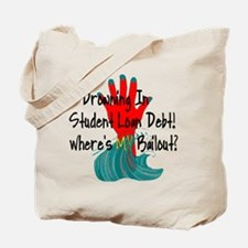 Bail Out My Student Loans Tote Bag