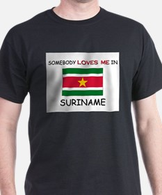 Somebody Loves Me In SURINAME T-Shirt