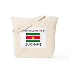 Somebody Loves Me In SURINAME Tote Bag