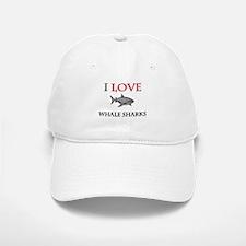 I Love Whale Sharks Baseball Baseball Cap