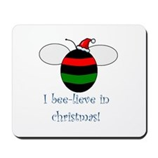 I BEE-LIEVE IN CHRISTMAS Mousepad