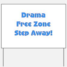 Drama Free Zone Yard Sign