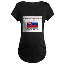 Somebody Loves Me In SLOVAKIA T-Shirt