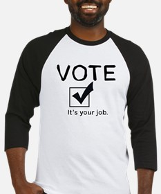 Vote: It's Your Job Baseball Jersey