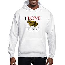I Love Toads Hoodie
