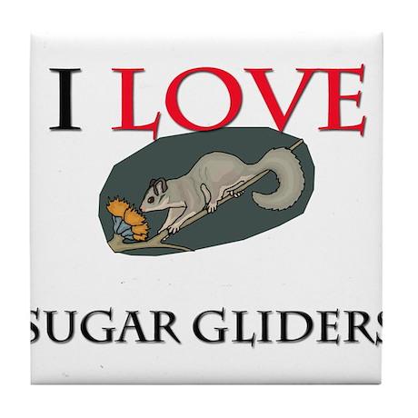 I Love Sugar Gliders Tile Coaster