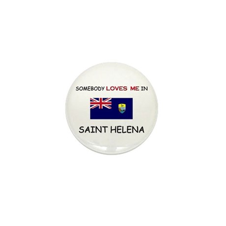 Somebody Loves Me In SAINT HELENA Mini Button