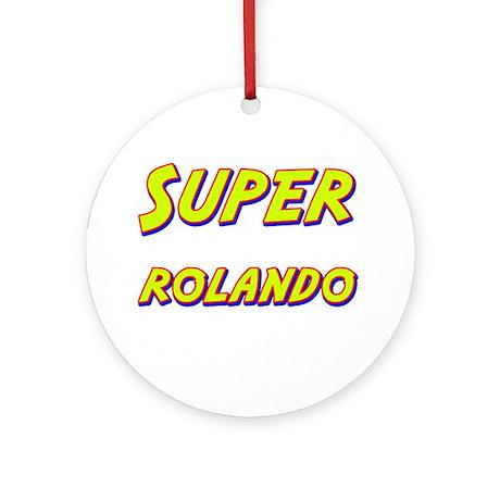 Super rolando Ornament (Round)