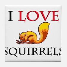 I Love Squirrels Tile Coaster