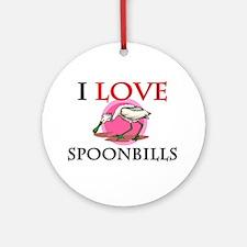 I Love Spoonbills Ornament (Round)