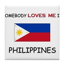 Somebody Loves Me In PHILIPPINES Tile Coaster