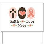 Faith Love Hope Pink Ribbon Yard Sign