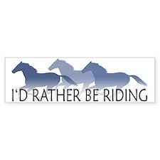 Rather Be Riding A Wild Horse Bumper Bumper Sticker
