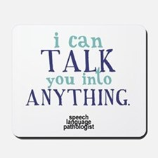 TALK YOU INTO ANYTHING Mousepad