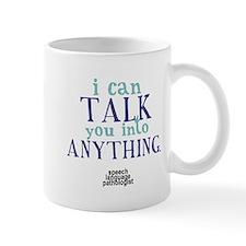 TALK YOU INTO ANYTHING Small Small Mug