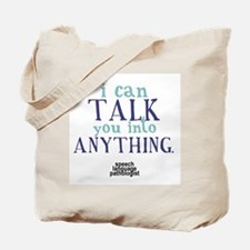 TALK YOU INTO ANYTHING Tote Bag