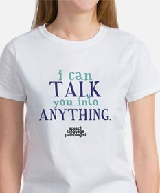 TALK YOU INTO ANYTHING Tee