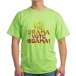 End the Drama Vote Obama Green T-Shirt