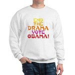 End the Drama Vote Obama Sweatshirt