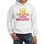 End the Drama Vote Obama Hooded Sweatshirt