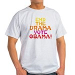 End the Drama Vote Obama Light T-Shirt