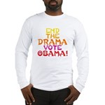 End the Drama Vote Obama Long Sleeve T-Shirt