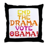 End the Drama Vote Obama Throw Pillow