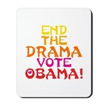 End the Drama Vote Obama Mousepad