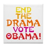 End the Drama Vote Obama Tile Coaster