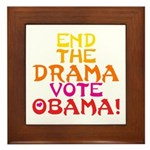 End the Drama Vote Obama Framed Tile