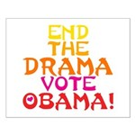 End the Drama Vote Obama Small Poster